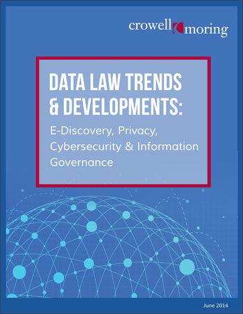 Data Law Trends & Developments: E-Discovery, Privacy, Cybersecurity & Information Governance