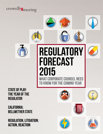 Crowell & Moring Regulatory Forecast 2015