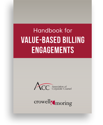 Crowell & Moring's 2015 Handbook for Value-Based Billing Engagements [PDF]