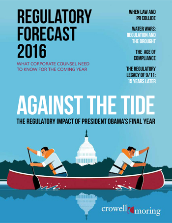 Crowell & Moring 2016 Regulatory Forecast